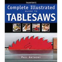 Machine Mart Xtra Tauntons Complete Illustrated Guide to Tablesaws