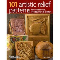 Fox Chapel Publishings 101 Artistic Relief Patterns for Woodcarvers, Woodburners & Crafters