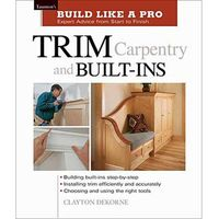 Machine Mart Xtra Build Like A Pro: Trim Carpentry and Built-Ins