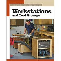 Taunton The New Best of Fine Woodworking: Workstations and Tool Storage