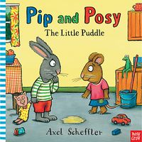 Pip & Posy: The Little Puddle Book