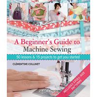 A Beginners Guide To Machine Sewing