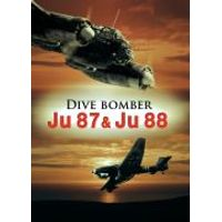 Dive Bomber: Ju 87 and Ju 88