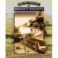 The Fall And Rise Of Britains Railways