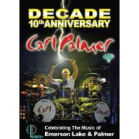 Carl Palmer: Decade - 10th Anniversary Celebrating the Music of Emerson Lake and Palmer