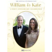 William and Kate: A First Anniversary Celebration