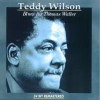 Teddy Wilson - Blues For Thomas Waller [Remastered]