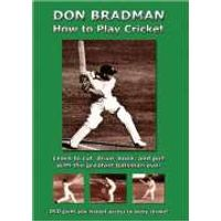Sir Donald Bradman: How to Play Cricket