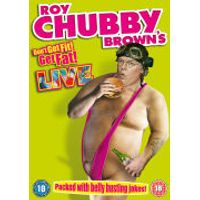 Roy Chubby Brown Live: Dont Get Fit, Get Fat!