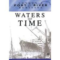 Londons Port & River Heritage - Waters Of Time