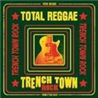 Various Artists - Total Reggae (Trench Town Rock) (Music CD)