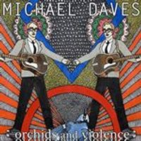Michael Daves - Orchids and Violence (Music CD)