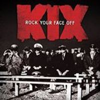Kix - Rock Your Face Off (Music CD)