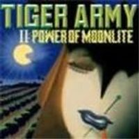 Tiger Army - II - Power Of Moonlite