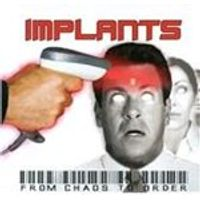 Implants - From Chaos To Order (Music CD)