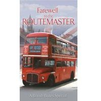 Farewell To The Routemaster - The Last Days Of The Famous London Bus