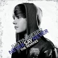 Justin Bieber - Never Say Never (The Remixes) (Music CD)