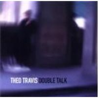 Theo Travis - Double Talk
