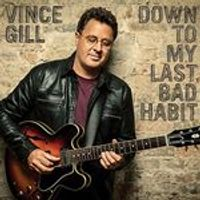 Vince Gill - Down To My Last Bad Habit (Music CD)