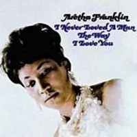 Aretha Franklin - I Never Loved A Man The Way I Love You (Music CD)