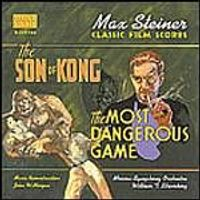 Max Steiner - Classic Film Scores - The Most Dangerous Game/Son Of Kong (Music CD)