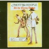 Mott The Hoople - All The Young Dudes [Remastered With Bonus Tracks] (Music CD)