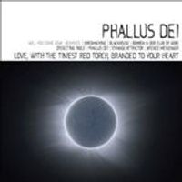 Phallus Dei - Love With the Tiniest Red Torch Branded to Your Heart (Music CD)