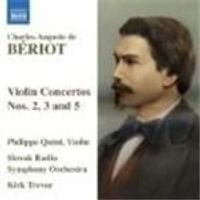 Beriot: Concertos for Violin and Orchestra Nos 2, 3 & 5