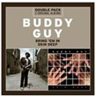 Buddy Guy - Bring Em In/Skin Deep (Music CD)