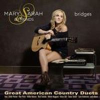 Mary, Sarah & Friends - Bridges (Great American Country Duets) (Music CD)