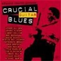 Various Artists - Crucial Guitar Blues