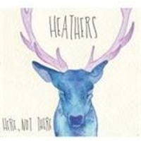 Heathers - Here Not There (Music CD)