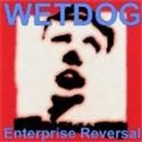Wetdog - Enterprise Reveal