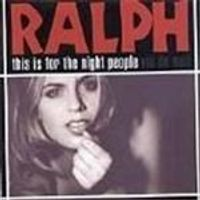 Ralph - This Is For The Night People