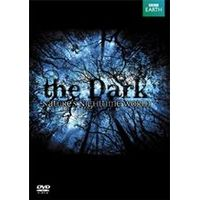 The Dark - Natures Night Time World