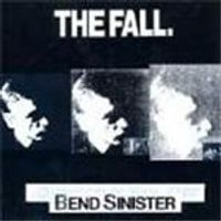 Fall (The) - Bend Sinister