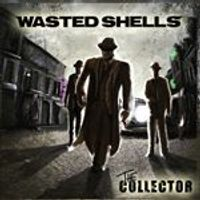 Wasted Shells - The Collector (Music CD)