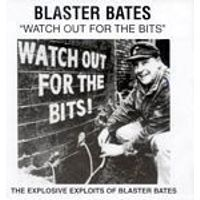 Blaster Bates - Watch Out For The Bits (Music CD)