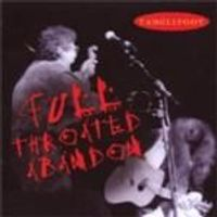 Tanglefoot - Full Throated Abandon