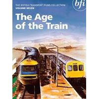 British Transport Films Collection Vol.7 - The Age Of The Train