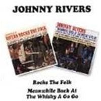 Johnny Rivers (Rock) - Rocks The Folk/Meanwhile Back At The Whisky A Go Go