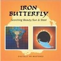 Iron Butterfly - Scorching Beauty/Sun And Steel (Music CD)