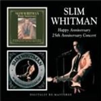 Slim Whitman - Happy Anniversary/25th Anniversary Concert (Music CD)
