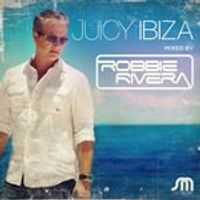 Various (Mixed By Robbie Rivera) - Juicy Ibiza Mixed By Robbie Rivera (Music CD)