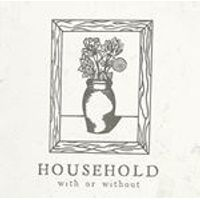Household - With or Without (Music CD)
