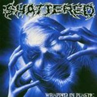 Shattered - Wrapped In Plastic
