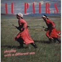 The Au Pairs - Playing with a Different Sex (Music CD)