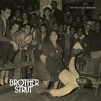 Brother Strut - First Strut Is The Deepest (Music CD)