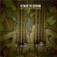 Between The Screams - Our Last Days On Earth (Music CD)