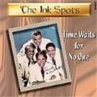 Ink Spots (The) - Time Waits For No One